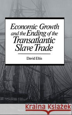 Economic Growth & End of Transatlantic Slave Trade David Eltis 9780195041354