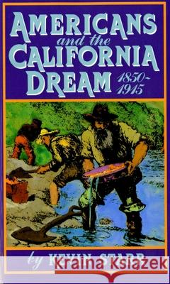 Americans and the California Dream, 1850-1915 Kevin Starr 9780195042337