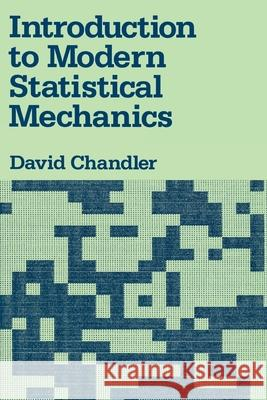 Introduction to Modern Statistical Mechanics David Chandler 9780195042771