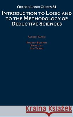 Introduction to Logic and to the Methodology of the Deductive Sciences Jan Tarski Alfred Tarski 9780195044720