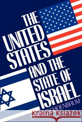 The United States and the State of Israel David Schoenbaum 9780195045765