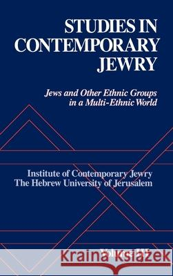 Studies in Contemporary Jewry: III: Jews and other Ethnic Groups in a Multi-Ethnic World Ezra Mendelsohn 9780195048964