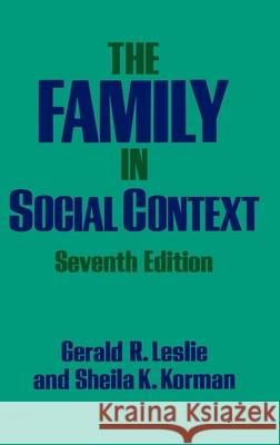 The Family in Social Context Gerald Leslie Sheila K. Korman 9780195049749