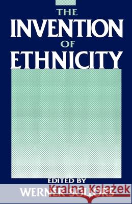 The Invention of Ethnicity Werner Sollors 9780195050479