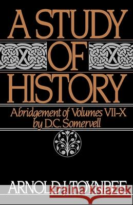 A Study of History: Volume II: Abridgement of Volumes VII-X Arnold Toynbee D. C. Somervell 9780195050813