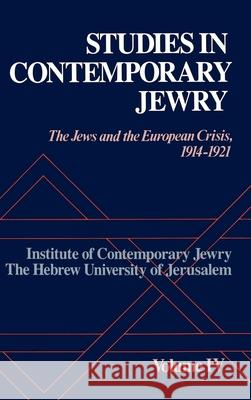 Studies in Contemporary Jewry: The Jews and the European Crisis, 1914-1921 Institute of Contemporary Jewry          Jonathan Frankel 9780195051131