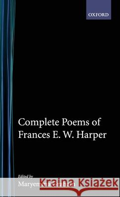 Complete Poems of Frances E.W. Harper Frances Ellen Watkins Harper Maryemma Graham 9780195052442