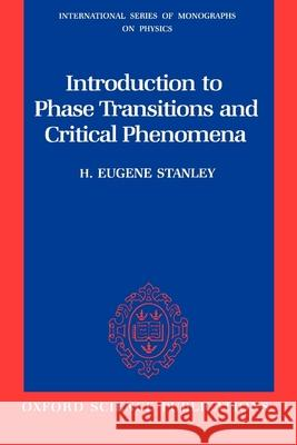 Introduction to Phase Transitions and Critical Phenomena H. Eugene Stanley 9780195053166