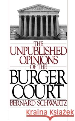 The Unpublished Opinions of the Burger Court Bernard Schwartz 9780195053173