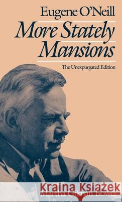 More Stately Mansions : The Unexpurgated Edition Eugene Gladstone O'Neill Martha Bower 9780195053647