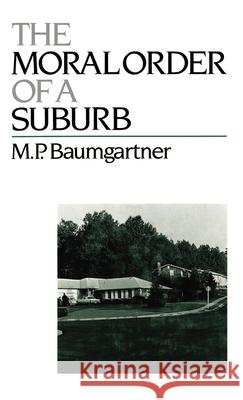 The Moral Order of a Suburb M. P. Baumgartner 9780195054132
