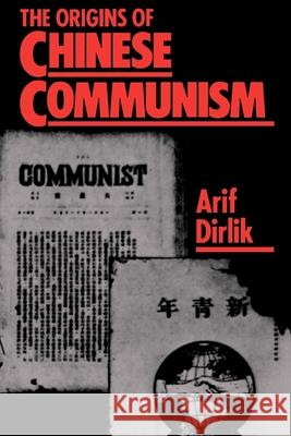 The Origins of Chinese Communism Arif Dirlik 9780195054545