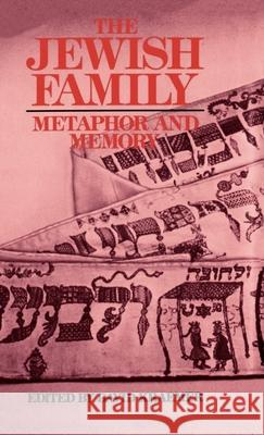 The Jewish Family: Metaphor and Memory David Kraemer 9780195054675