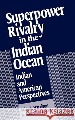 Superpower Rivalry in the Indian Ocean Selig S. Harrison K. Subrahmanyam 9780195054972