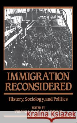 Immigration Reconsidered : History, Sociology, and Politics Virginia Yans-McLaughlin 9780195055108