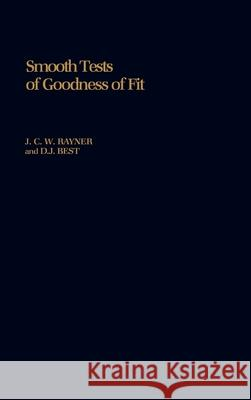 Smooth Tests of Goodness of Fit J. C. Rayner D. J. Best 9780195056105