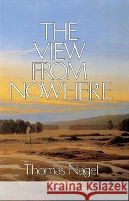 The View from Nowhere Thomas Nagel 9780195056440 Oxford University Press