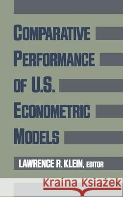 Comparative Performance of U.S. Econometric Models Lawrence R. Klein 9780195057720