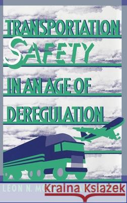 Transportation Safety in an Age of Deregulation Leon N. Moses Ian Savage 9780195057973