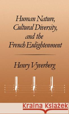 Human Nature, Cultural Diversity, and the French Enlightenment Henry Vyverberg 9780195058642