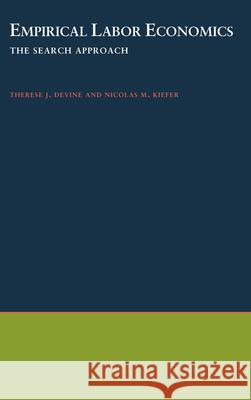 Empirical Labor Economics: The Search Approach Theresa J. Devine Nicholas M. Kiefer Nicolas M. Kiefer 9780195059366