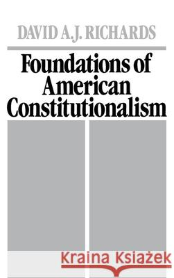 Foundations of American Constitutionalism David A. J. Richards 9780195059397