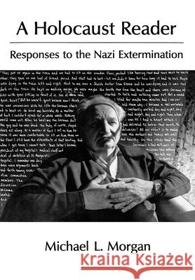 A Holocaust Reader : Responses to the Nazi Extermination Michael L. Morgan 9780195059588