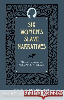 Six Women's Slave Narratives Oxford University Press                  Henry Louis, Jr. Gates 9780195060836 Oxford University Press