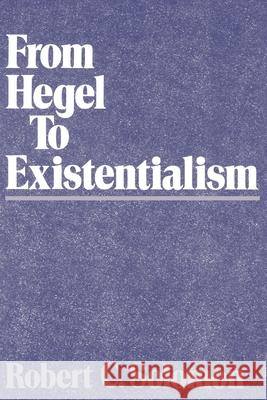 From Hegel to Existentialism Robert C. Solomon 9780195061826