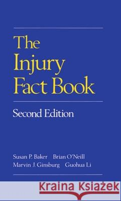 The Injury Fact Book, Second Edition Susan P. Baker Marvin J. Ginsburg Brian O'Neill 9780195061949