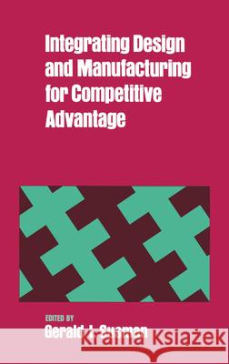 Integrating Design and Manufacturing for Competitive Advantage Gerald I. Susman 9780195063332