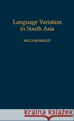 Language Variation in South Asia William Bright 9780195063653