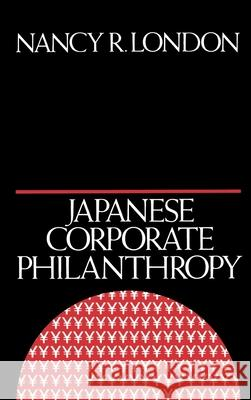 Japanese Corporate Philanthropy Nancy R. London 9780195064247