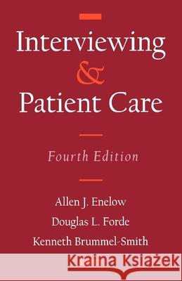 Interviewing and Patient Care Allen J. Enelow Douglas L. Forde Kenneth Brummel-Smith 9780195064445