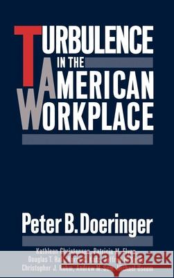 Turbulence in the American Workplace Peter B. Doeringer 9780195064612