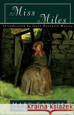 Miss Miles: Or, a Tale of Yorkshire Life 60 Years Ago Mary Taylor Janet Horowitz Murray 9780195064926