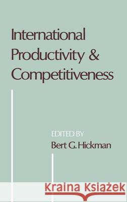 International Productivity and Competitiveness Bert G. Hickman 9780195065152