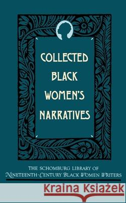 Collected Black Women's Narratives Anthony G. Barthelemy 9780195066692