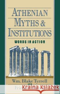 Athenian Myths and Institutions: Words in Action Frieda S. Brown William Blake Tyrrell Frieda S. Brown 9780195067194