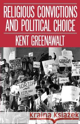 Religious Convictions and Political Choice Kent Greenawalt 9780195067798