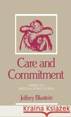 Care and Commitment: Taking the Personal Point of View Jeffrey Blustein 9780195067996