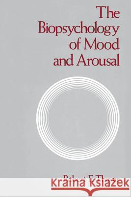 The Biopsychology of Mood and Arousal Robert E. Thayer 9780195068276