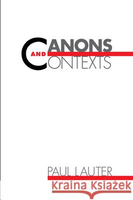 Canons and Contexts Paul Lauter Paul Lauter 9780195068320