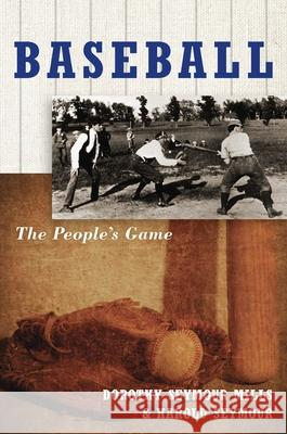 Baseball: The People's Game the People's Game Harold Seymour Harold Seymour 9780195069075