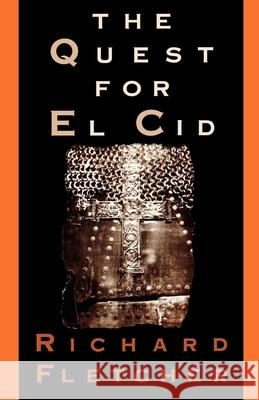The Quest for El Cid Richard A. Fletcher R. A. Fletcher 9780195069556