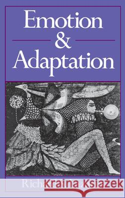 Emotion and Adaptation Richard S. Lazarus 9780195069945