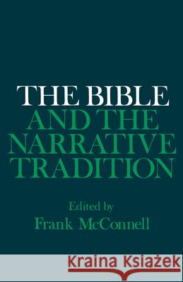 The Bible and the Narrative Tradition Frank McConnell 9780195070026