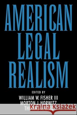 American Legal Realism William W., III Fisher Thomas Reed Morton J. Horwitz 9780195071238