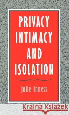 Privacy, Intimacy, and Isolation Julie Innes Julie Inness 9780195071481