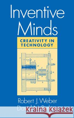 Inventive Minds : Creativity in Technology Robert J. Weber David Perkins 9780195071702